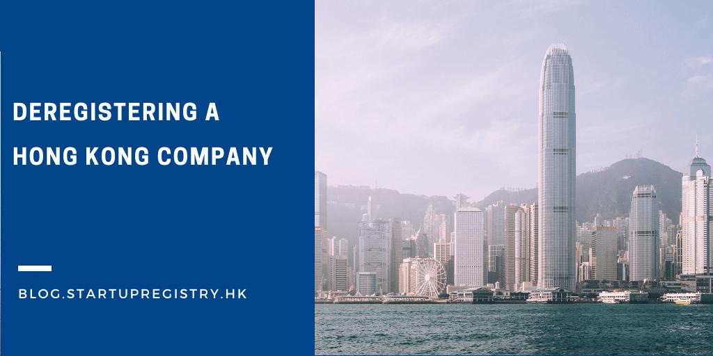 Deregistering a Hong Kong Company